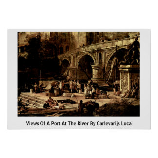 Views Of A Port At The River By Carlevarijs Luca Posters