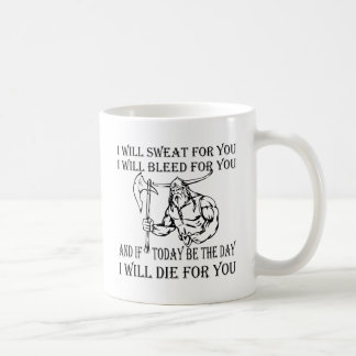 Viking I Will Sweat Bleed & Die For You Coffee Mug