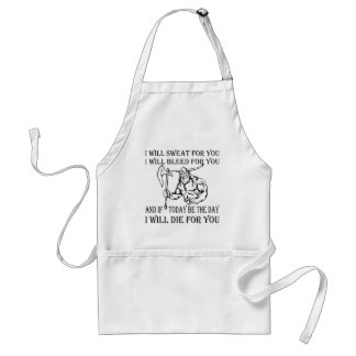 Viking I Will Sweat Bleed & Die For You Standard Apron