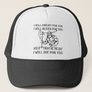 Viking I Will Sweat Bleed & Die For You Trucker Hat