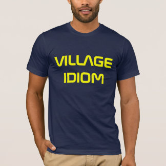 VILLAGE IDIOM T-Shirt