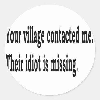 Village Idiot Round Sticker