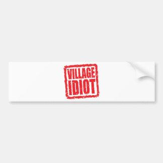 Village Idiot stamp Bumper Stickers