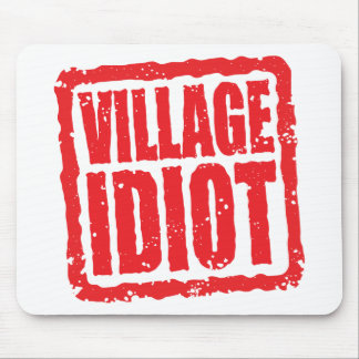 Village Idiot stamp Mouse Pad