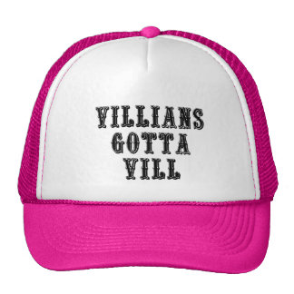 Villians Gotta Vill Cap