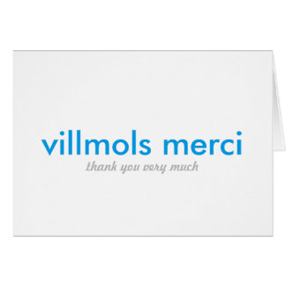 Villmols Merci   Thank You Very Much Greeting Card