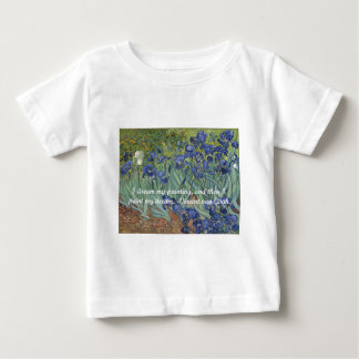 Vincent van Gogh Irises & Dream Quote Baby T-Shirt