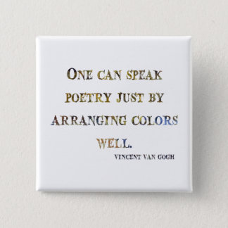 Vincent Van Gogh Quote 15 Cm Square Badge