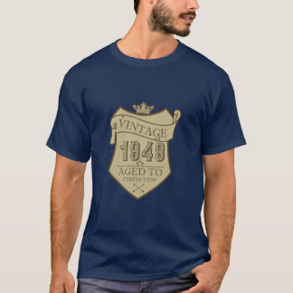 Vintage 1949 - Aged to perfection! T-Shirt