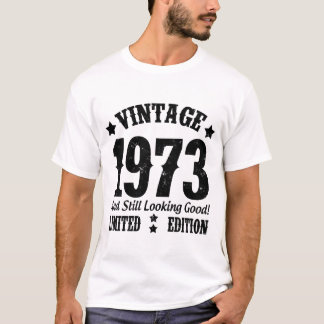 VINTAGE 1973 AND STILL LOOKING GOOD! T-Shirt