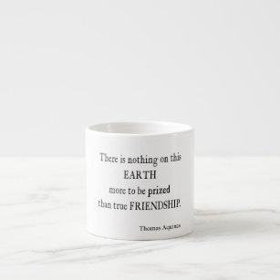 Vintage Aquinas Friendship Inspirational Quote Espresso Cup