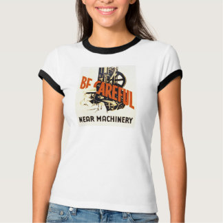 Vintage Be Careful Near Machinery WPA Poster T-shirts