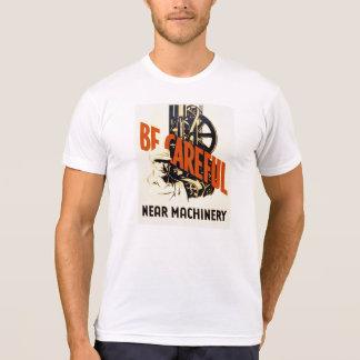 Vintage Be Careful Near Machinery WPA Poster Tee Shirt