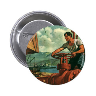 Vintage Business Dock Worker Refueling a Ship Pinback Buttons