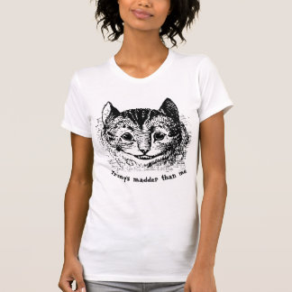 Vintage Cheshire Cat Mad Trump Quote T-Shirt