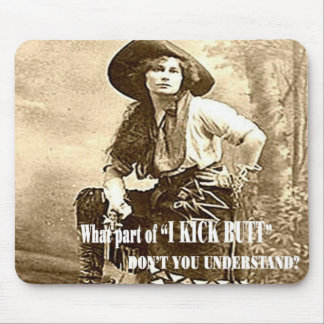 "Vintage Cowgirl ""I KICK BUTT"" Mousepad"