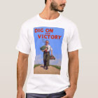 Vintage Dig On For Victory T Shirt