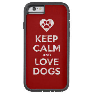 Vintage Distressed Keep Calm And Love Dogs Tough Xtreme iPhone 6 Case