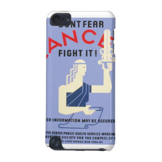 Vintage Don't Fear Cancer WPA Poster iPod Touch 5G Cases