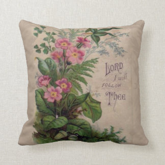 Vintage Floral Prayer I Will Follow Thee Cushion