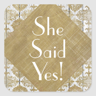 Vintage Gold Damask and White Wood She Said Yes Square Sticker