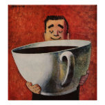 Vintage Happy Man Drinking Giant Cup of Coffee Poster