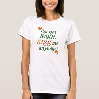 Vintage I'm not Irish Kiss Me Anyway T-Shirt