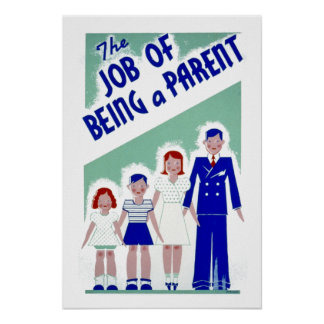 Vintage Job of Being a Parent Poster