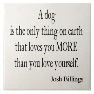 Vintage Josh Billings Dog Love Yourself Quote Large Square Tile