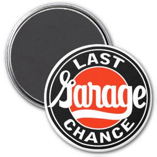 Vintage Last Garage Chance sign Magnet