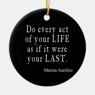 Vintage Marcus Aurelius Last Act of Life Quote Ceramic Ornament