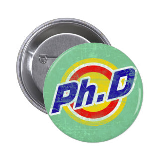 Vintage Ph.D or PhD or Doctor Of Philosophy 6 Cm Round Badge