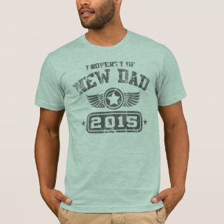 Vintage Property Of New Dad 2015 T-Shirt