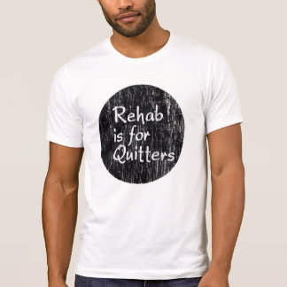Vintage Rehab is for Quitters Shirt