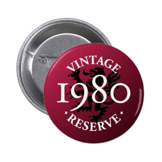 Vintage Reserve 1980 Pinback Button