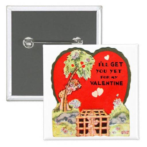 Vintage Retro Valentine I'll Get For My Valentine Buttons