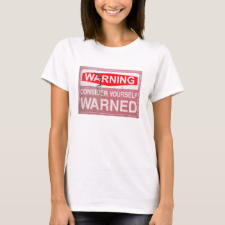 Vintage Rusty Sign Consider Yourself Warned Funny T-Shirt