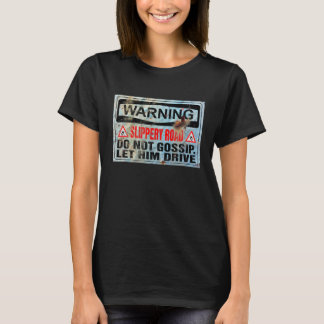 Vintage Rusty Sign Warning Slippery Road Funny T-Shirt