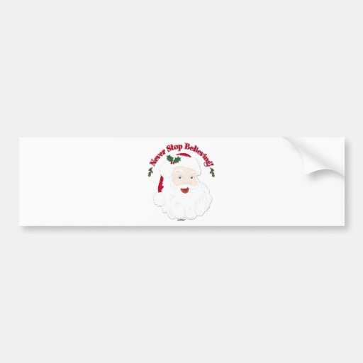 Vintage Style Santa Never Stop Believing Bumper Sticker