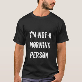 Vintage t shirt | I'm not a morning person