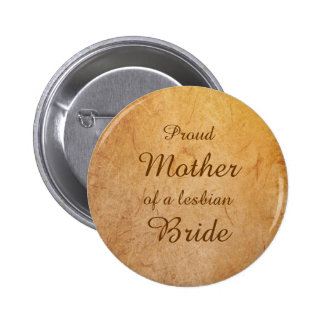 Vintage Texture Overlay Lesbian Bride's Mother Pin