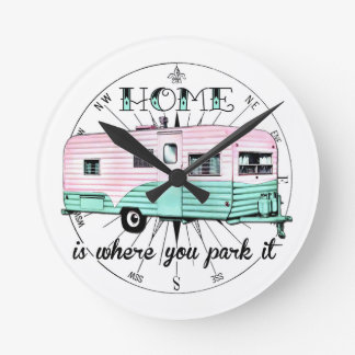 Vintage Trailer - Home is where you park it Round Clock