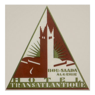 Vintage Travel, Trans Atlantique Hotel, Algeria Poster