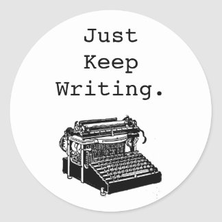 "Vintage Typewriter ""Just Keep Writing"", any color Classic Round Sticker"