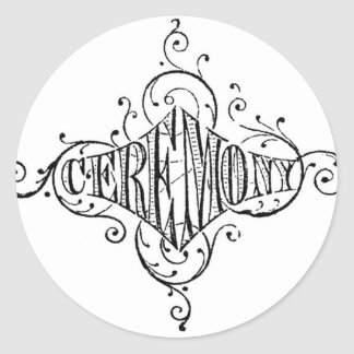 vintage typography CEREMONY wedding script Round Stickers