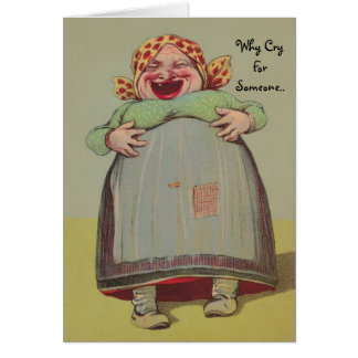 Vintage Why Cry laughing LOL Fun Card Lady