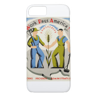 Vintage Work Pays America WPA Poster iPhone 7 Case