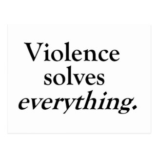VIOLENCE SOLVES EVERYTHING POSTCARD