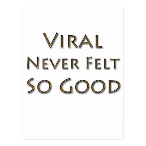 Viral Never Felt So Good Postcards