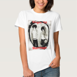 Virgin 'Til, Marriage No.2 T-shirt